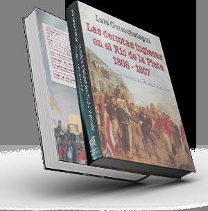 Las derrotas inglesas en el Río de la Plata 1806 – 1807